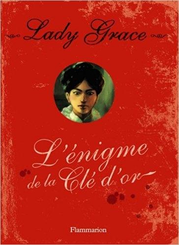 Couverture Lady Grace, tome 09 : L'énigme de la Clé d'or