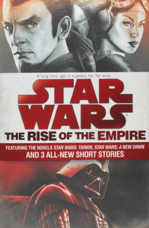 Couverture Star Wars: The Rise of the Empire: Featuring the novels Star Wars: Tarkin, Star Wars: A New Dawn, and 3 all-new short stories