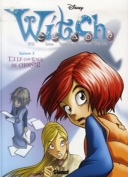 Couverture W. I. T. C. H., saison 2, tome 03 : Le courage de choisir