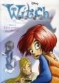 Couverture W. I. T. C. H., saison 2, tome 03 : Le courage de choisir Editions Glénat 2013