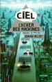 Couverture Ciel, tome 1 : L'hiver des machines Editions de Noyelles 2015