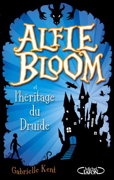 Couverture Alfie Bloom, tome 1 : Alfie Bloom et l'héritage du druide