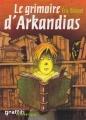 Couverture Arkandias, tome 1 : Le grimoire d'Arkandias Editions France Loisirs 2004