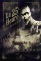 Couverture La 25e Heure, tome 1 : Première enquête Editions de l'Homme Sans Nom 2015