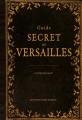 Couverture Guide secret de Versailles Editions Ouest-France (Guide Secret) 2015