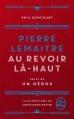 Couverture Au revoir là-haut suivi de Un héros, illustrée Editions Le Livre de Poche 2015