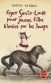 Couverture Foyer Sainte-Lucie pour jeunes filles élevées par les loups Editions Le Livre de Poche 2015