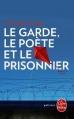 Couverture Le garde, le poète et le prisonnier Editions Le Livre de Poche (Policier) 2015