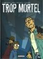 Couverture Trop mortel, tome 1 Editions Delcourt (Machination) 2007