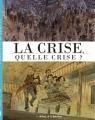 Couverture La crise, quelle crise ? Editions de la Gouttière 2013