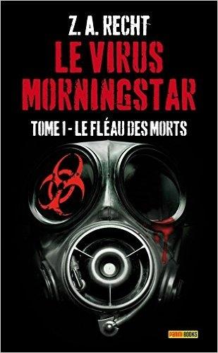 Couverture Le Virus Morningstar, tome 1 : Le Fléau des Morts