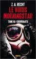Couverture Le Virus Morningstar, tome 3 : Survivants Editions Panini (Books) 2015