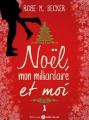 Couverture Noël, mon milliardaire et moi, tome 1 Editions Addictives 2015