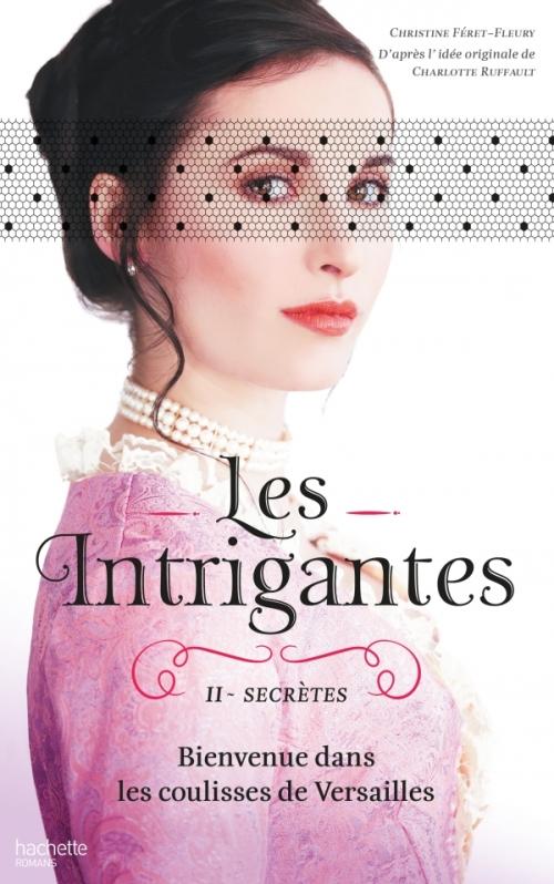 Couverture Les Intrigantes, tome 2 : Secrètes
