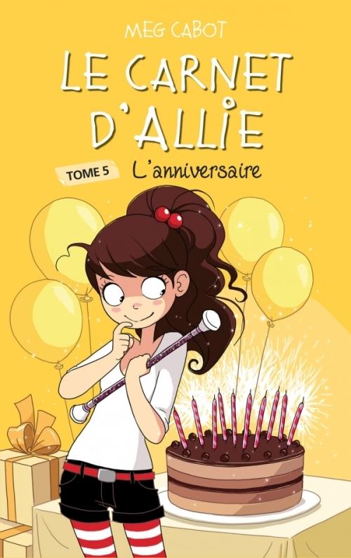 Couverture Les carnets d'Allie / Allie Punchie, tome 5 : L'anniversaire