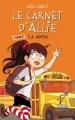 Couverture Les carnets d'Allie / Allie Punchie, tome 6 : La sortie Editions Hachette 2014