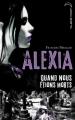 Couverture Alexia, tome 1 : Quand nous étions morts Editions Hachette (Black moon) 2011