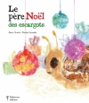 Couverture Le père Noël des escargots Editions Balivernes 2015