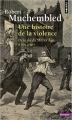 Couverture Une histoire de la violence Editions Points (Histoire) 2014