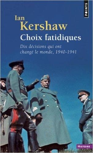 Couverture Choix fatidiques : Dix décisions qui ont changé le monde 1940-1941