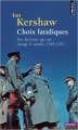 Couverture Choix fatidiques : Dix décisions qui ont changé le monde 1940-1941 Editions Points (Histoire) 2014