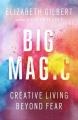 Couverture Comme par magie : Vivre sa créativité sans la craindre Editions Riverhead Books 2015