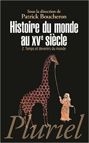 Couverture Histoire du monde au XVe siècle, tome 2 : Temps et devenirs du monde