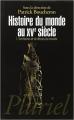 Couverture Histoire du monde au XVe siècle, tome 1 : Territoires et écritures du monde Editions Hachette (Pluriel) 2012