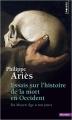 Couverture Essais sur l'histoire de la mort en Occident du Moyen-Âge à nos jours Editions Points (Histoire) 2014