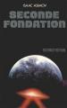 Couverture Fondation, tome 5 : Le Cycle de Fondation, partie 3 : Seconde fondation Editions France Loisirs (Science fiction) 1985