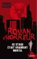 Couverture Roman d'horreur, tome 6 : Ce stage était vraiment mortel Editions Scrineo (Jeunesse) 2015