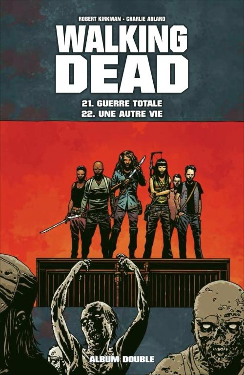 Couverture Walking Dead, tomes 21 et 22 : Guerre totale suivi de Une autre vie