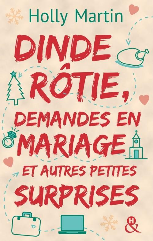 Couverture Dinde rôtie, demandes en mariage et autres petites surprises