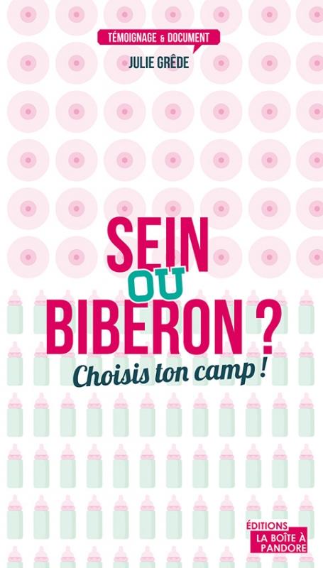 Couverture Sein ou biberon ? Choisis ton camp !