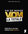 Couverture Vie de Merde La Totale Editions Privé 2013