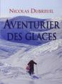 Couverture Aventurier des glaces Editions France Loisirs 2013
