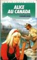Couverture Alice au Canada / Alice chercheuse d'or Editions Hachette (Bibliothèque Verte) 1989