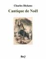 Couverture Un chant de Noël / Le drôle de Noël de Scrooge / Cantique de Noël Editions Bibliothèque Electronique du Québec 2013