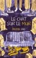 Couverture Le chat sur le mur Editions Hachette 2016