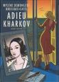 Couverture Adieu Kharkov Editions Dupuis (Aire libre) 2015