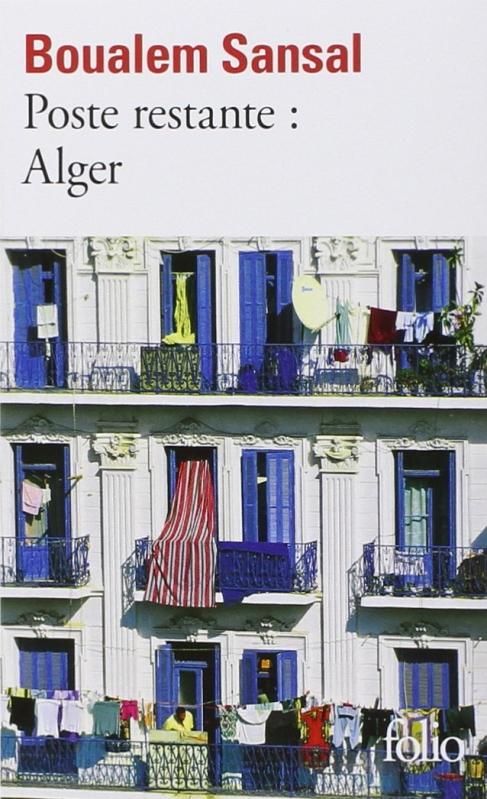 Couverture Poste restante : Alger : Lettre de colère et d'espoir à mes compatriotes