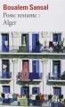 Couverture Poste restante : Alger : Lettre de colère et d'espoir à mes compatriotes Editions Folio  2008