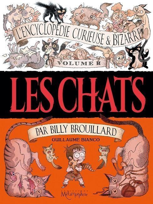 Couverture L'encyclopédie curieuse et bizarre par Billy Brouillard, tome 2 : Les chats