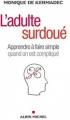 Couverture L'adulte surdoué - Apprendre à faire simple quand on est compliqué Editions Albin Michel 2011