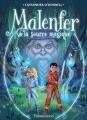Couverture Malenfer, cycle 1, tome 2 : La source magique Editions Flammarion (Jeunesse) 2015