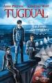 Couverture Tugdual, tome 3 : La Terre des origines Editions XO (Jeunesse) 2015