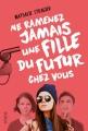 Couverture Ne ramenez jamais une fille du futur chez vous, tome 1 Editions Syros 2016
