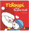 Couverture T'choupi aime le Père Noël Editions Nathan 2015