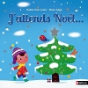 Couverture J'attends Noël Editions Nathan 2015