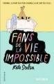 Couverture Fans de la vie impossible Editions Gallimard  (Scripto) 2016